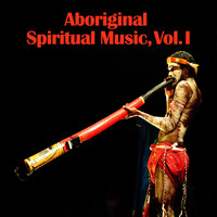 D.R. - Aboriginal Spiritual Music, Vol. I
