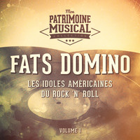 Fats Domino - Les idoles américaines du rock 'n' roll : Fats Domino, Vol. 1