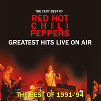 Red Hot Chili Peppers - Greatest Hits Live on Air (Re-Mastered Radio Recordings)