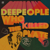 Deepeople - Who Killed the Plate?