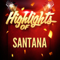 Santana - Highlights of Santana