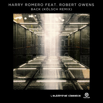 Harry Romero feat. Robert Owens - Back (Kölsch Remix)