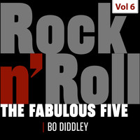 Bo Diddley - The Fabulous Five - Rock 'N' Roll, Vol. 6