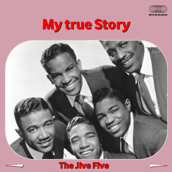 The Jive Five - My True Story