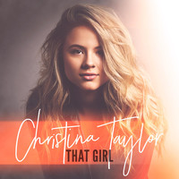 Christina Taylor - That Girl