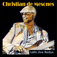 Christian de Mesones - Latin Jive Redux