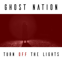 Ghost Nation - Turn off the Lights
