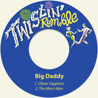 Big Daddy - Oliver Sapphire / The Merri-Men