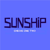 Sunship - Cheque One Two EP