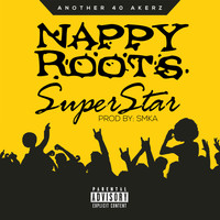 Nappy Roots - Superstar