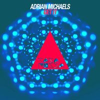 Adrian Michaels - Get It
