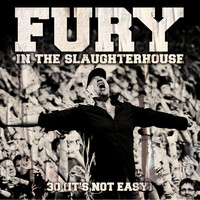 Fury In The Slaughterhouse - 30 (it´s Not Easy)