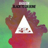 Baseek - Black to da Bone