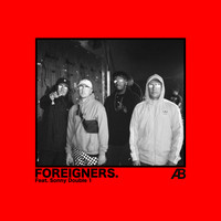 Astroid Boys feat. Sonny Double 1 - Foreigners (Explicit)
