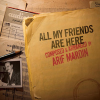 Arif Mardin - All My Friends Are Here