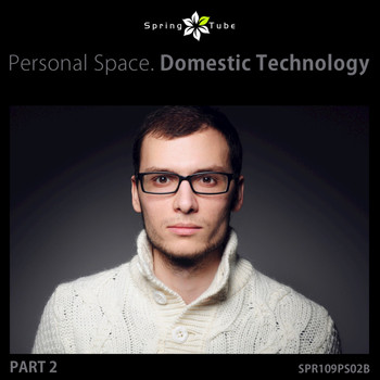 Domestic Technology - Personal Space. Domestic Technology, Pt. 2