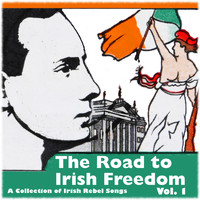 Various Artists - The Road to Irish Freedom - A Collection of Irish Rebel Songs, Vol. 1