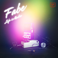 Fabe - Life is Audio
