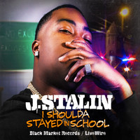 J Stalin - I Shoulda Stayed in School (Explicit)
