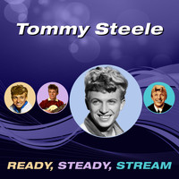 Tommy Steele - Ready, Steady, Stream