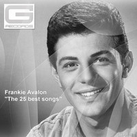Frankie Avalon - The 25 Best Songs