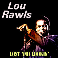 Lou Rawls - Lost and Lookin'