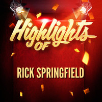 Rick Springfield - Highlights of Rick Springfield