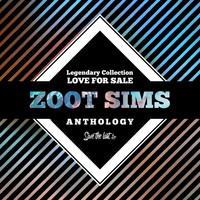 Zoot Sims - Legendary Collection: Love for Sale (Zoot Sims Anthology)