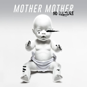Mother Mother - No Culture (Explicit)