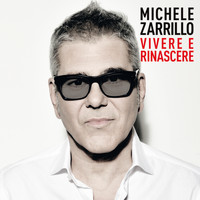 Michele Zarrillo - Vivere E Rinascere
