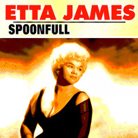 Etta James - Spoonfull (Explicit)
