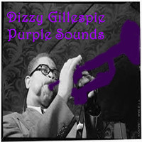 Dizzy Gillespie - Purple Sounds