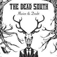 The Dead South - Illusion & Doubt (Explicit)