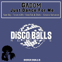 Gadom - Just Dance For Me