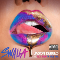 Jason Derulo - Swalla (feat. Nicki Minaj & Ty Dolla $ign) (Explicit)