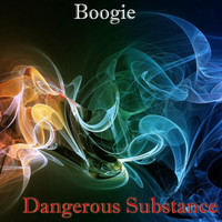 Boogie - Dangerous Substance