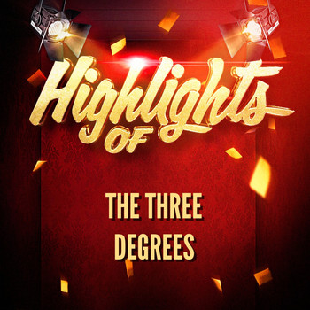 THE THREE DEGREES - Highlights of The Three Degrees