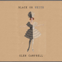 Glen Campbell - Black Or White