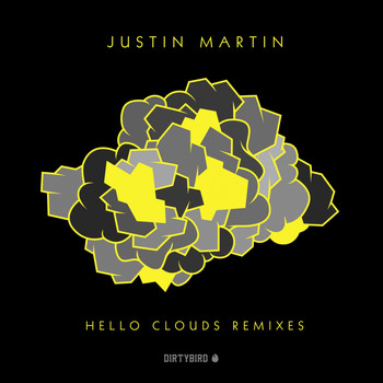 Justin Martin - Hello Clouds Remixes