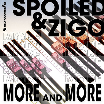 Spoiled and Zigo - More and More