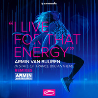 Armin van Buuren - I Live For That Energy (ASOT 800 Theme)