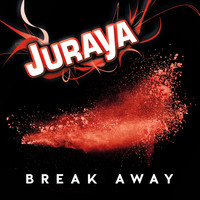 Juraya - Break Away