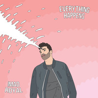 Imad Royal - Everything Happens (Explicit)