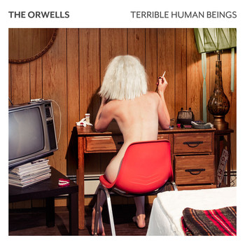 The Orwells - Terrible Human Beings (Explicit)