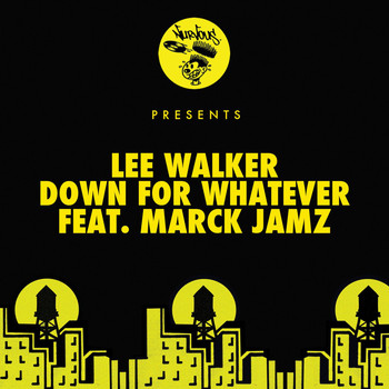 Lee Walker - Down For Whatever (feat. Marck Jamz) (Lee Walker's Tech Mix)