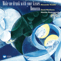 Mstislav Rostropovich - Knaifel: Make me drunk with your kisses - Matthews, David: Romanza (Live)