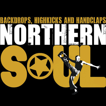Various Artists - Northern Soul - Backdrops, Highkicks and Handclaps