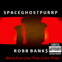 SpaceGhostPurrp - Bend Ova Like That (Like That) (Explicit)