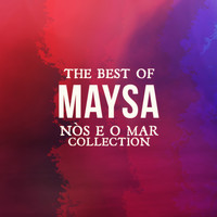 Maysa - The Best Of Maysa (Nós e o Mar Collection)