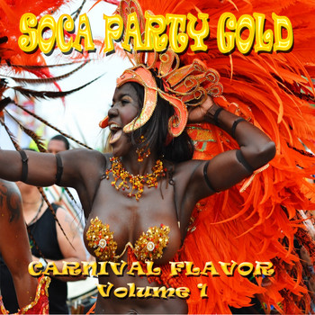Various Artists - Soca Party Gold (Carnival Flavor, Vol. 1)